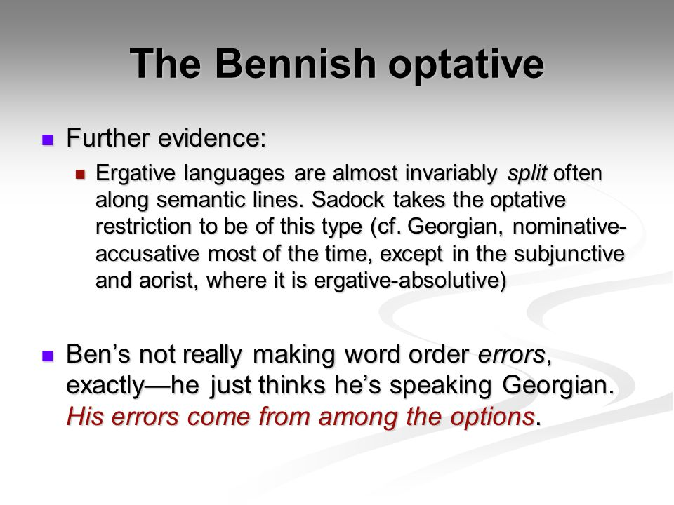 The Bennish optative Further evidence: