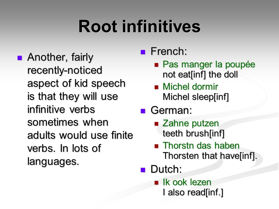 Root infinitives French: