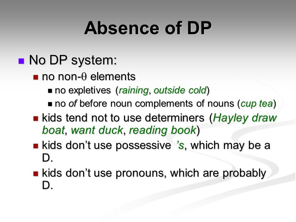 Absence of DP No DP system: no non-q elements