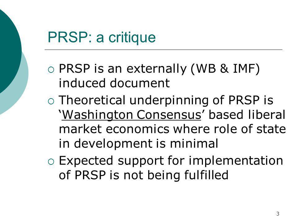 PRSP: a critique PRSP is an externally (WB & IMF) induced document