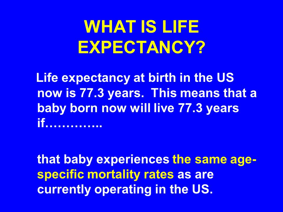 WHAT IS LIFE EXPECTANCY