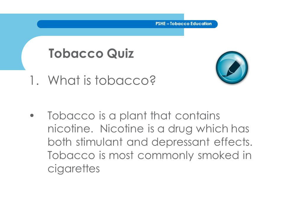Tobacco Quiz What is tobacco