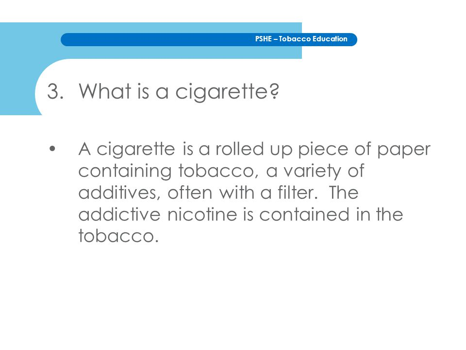 What is a cigarette
