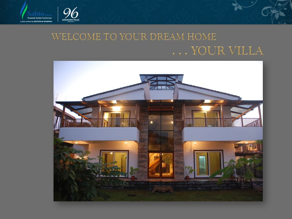 WELCOME TO YOUR DREAM HOME . . . YOUR VILLA