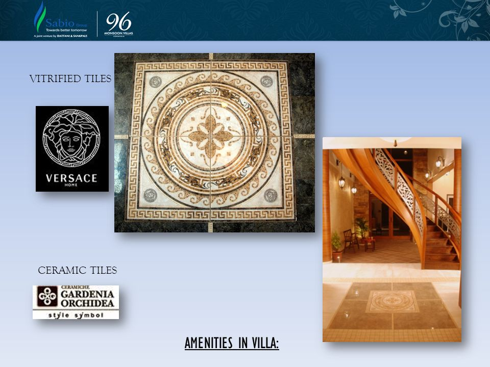 VITRIFIED TILES CERAMIC TILES AMENITIES IN VILLA: