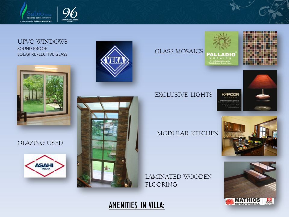 AMENITIES IN VILLA: UPVC WINDOWS GLASS MOSAICS EXCLUSIVE LIGHTS