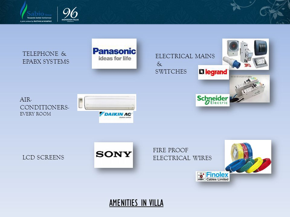 AMENITIES IN VILLA TELEPHONE & EPABX SYSTEMS ELECTRICAL MAINS &