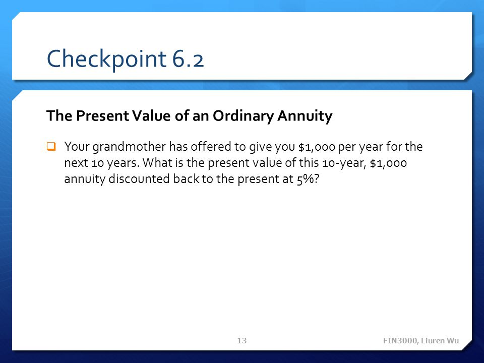 Checkpoint 6.2 The Present Value of an Ordinary Annuity