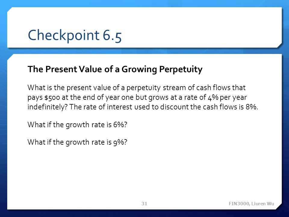 Checkpoint 6.5 The Present Value of a Growing Perpetuity