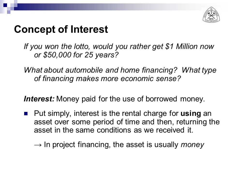 Concept of Interest If you won the lotto, would you rather get $1 Million now or $50,000 for 25 years
