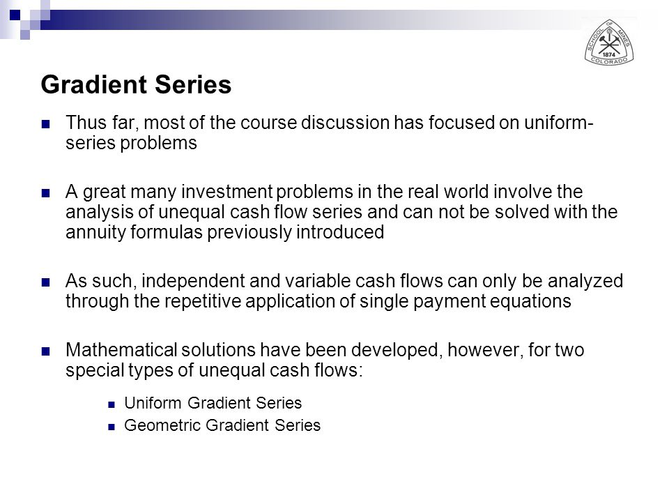 Gradient Series Thus far, most of the course discussion has focused on uniform-series problems.