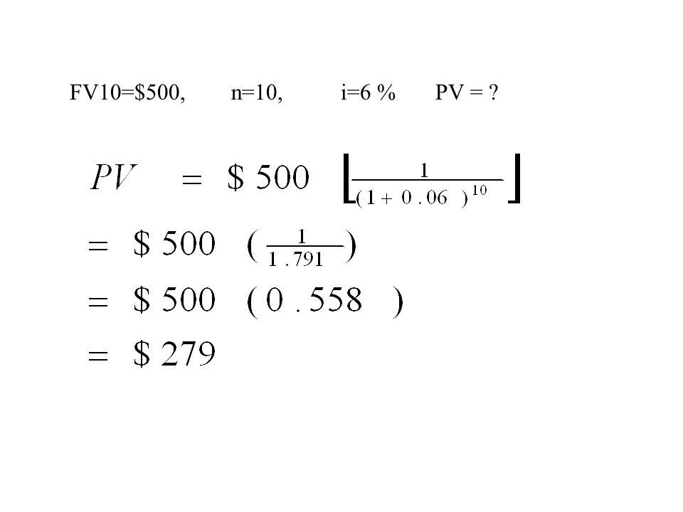 FV10=$500, n=10, i=6 % PV =