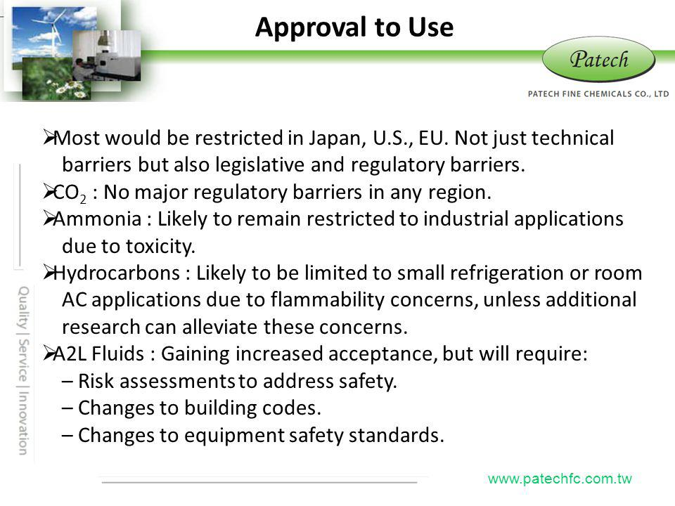 Approval to Use Patech. Most would be restricted in Japan, U.S., EU. Not just technical. barriers but also legislative and regulatory barriers.