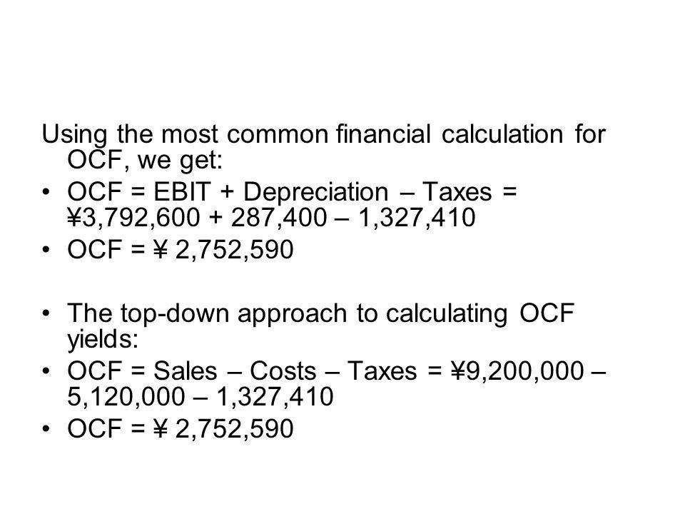 Using the most common financial calculation for OCF, we get: