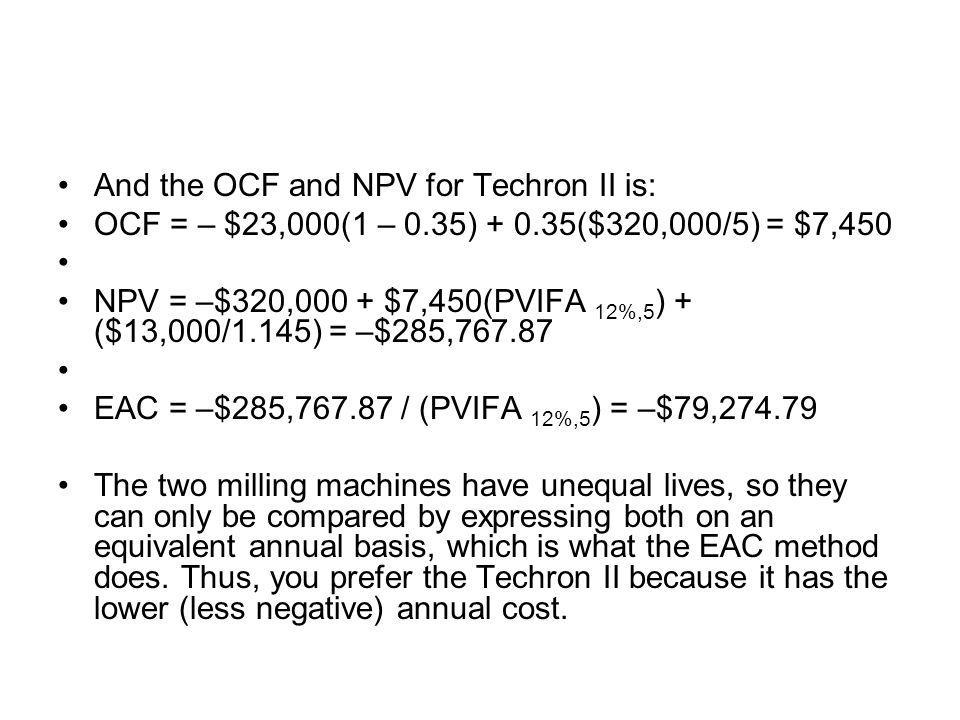 And the OCF and NPV for Techron II is: