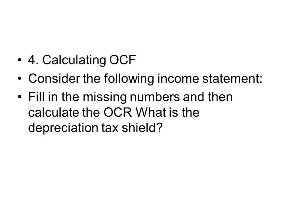 4. Calculating OCF Consider the following income statement: