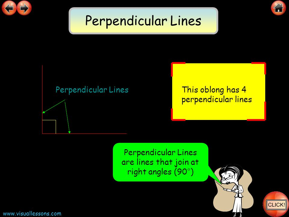 Perpendicular Lines are lines that join at right angles (90°)