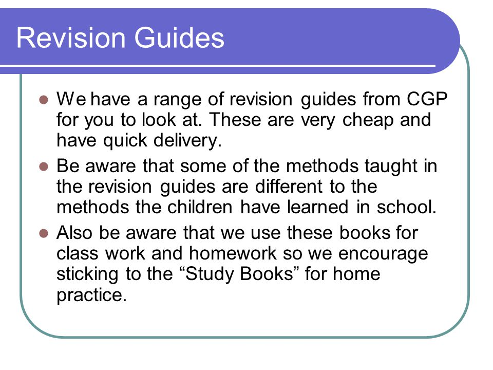 Revision Guides We have a range of revision guides from CGP for you to look at. These are very cheap and have quick delivery.