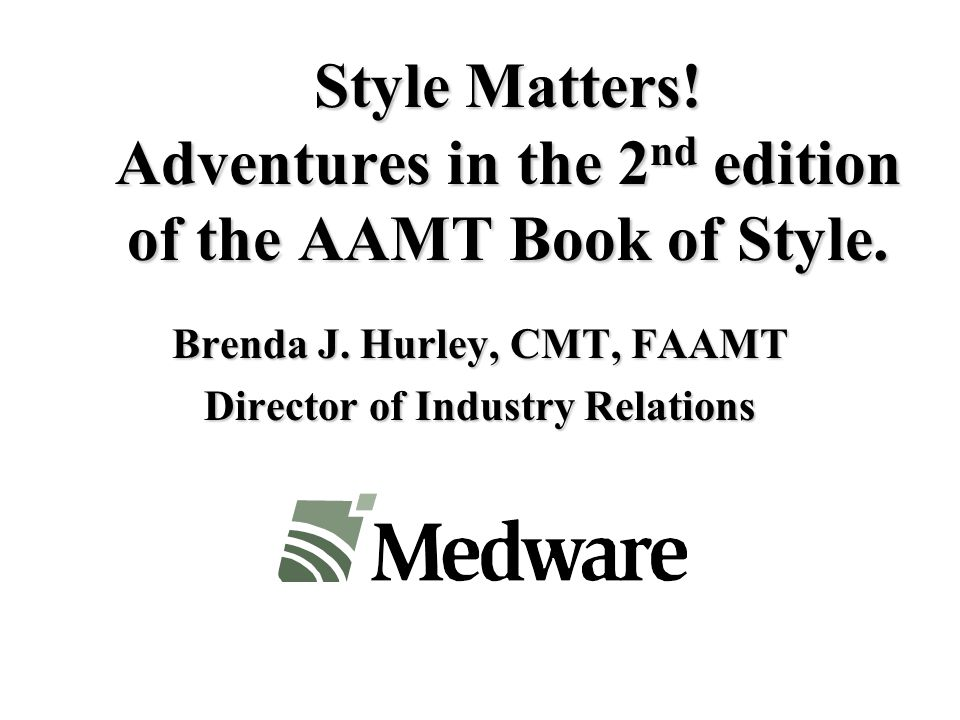 Brenda J. Hurley, CMT, FAAMT Director of Industry Relations
