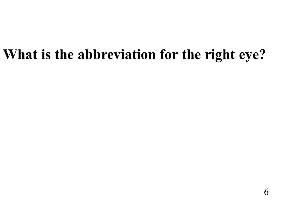 What is the abbreviation for the right eye