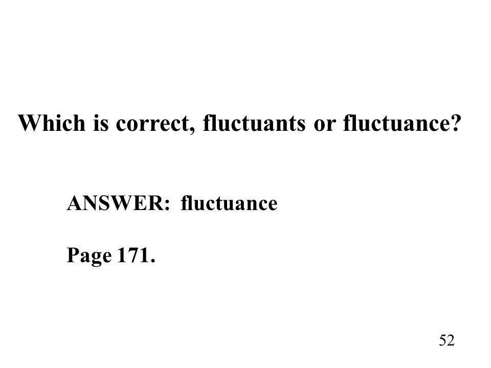 Which is correct, fluctuants or fluctuance