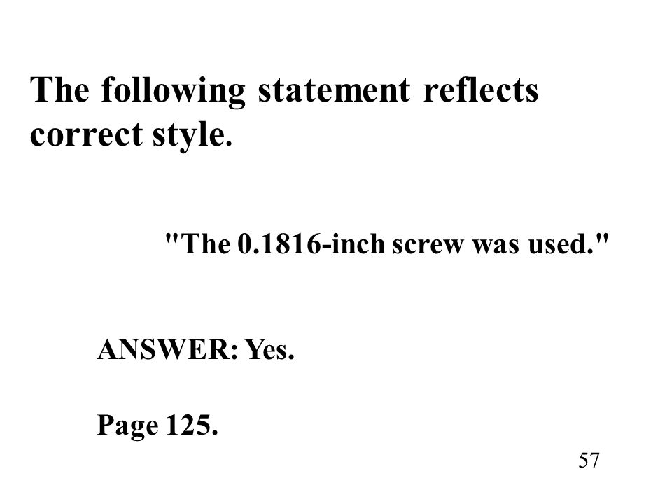 ANSWER: Yes. The following statement reflects correct style.