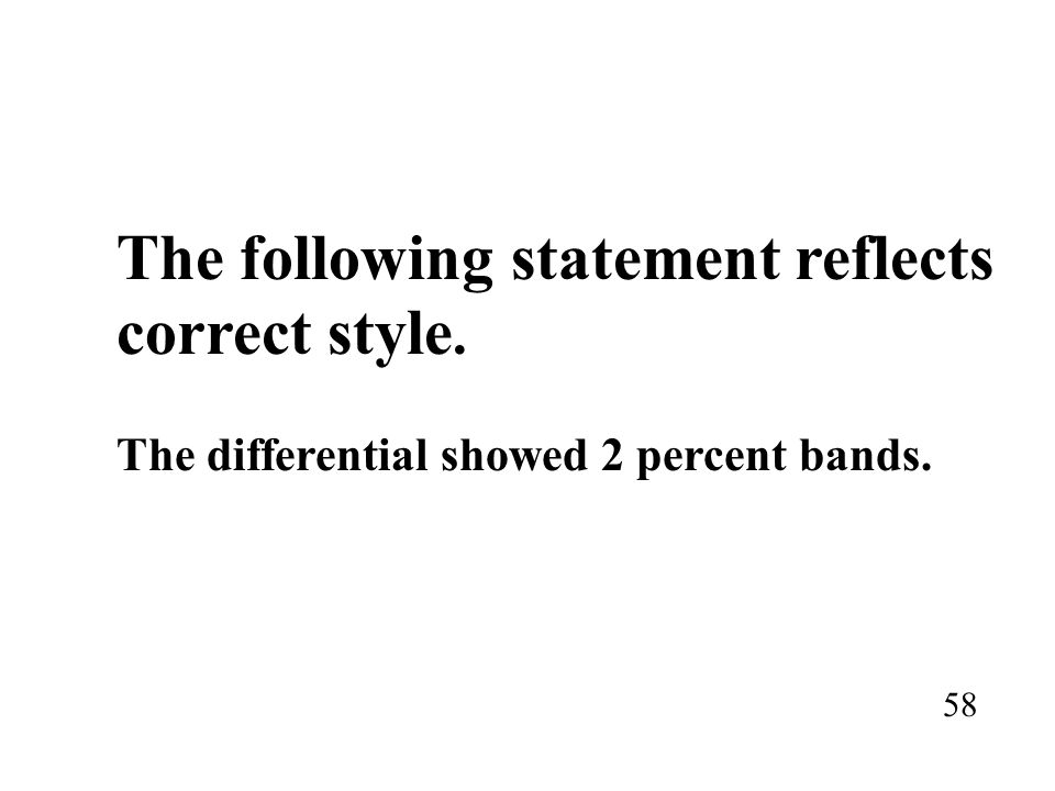 correct style. The following statement reflects
