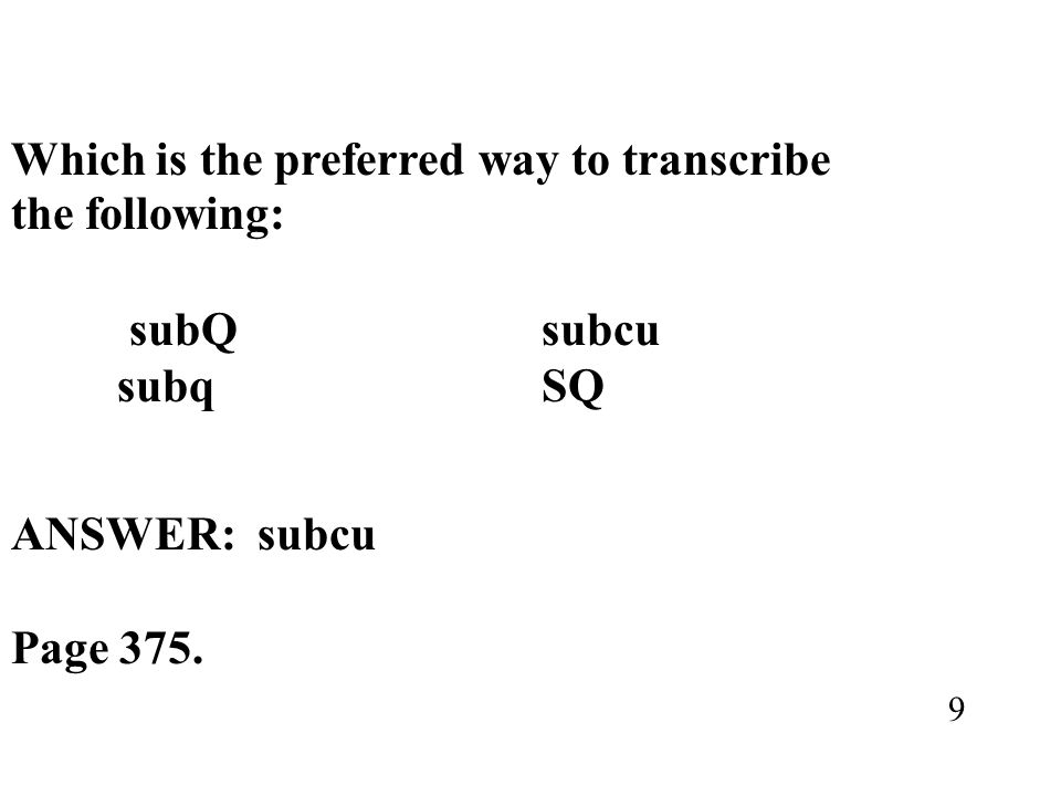 Which is the preferred way to transcribe the following: subQ subcu