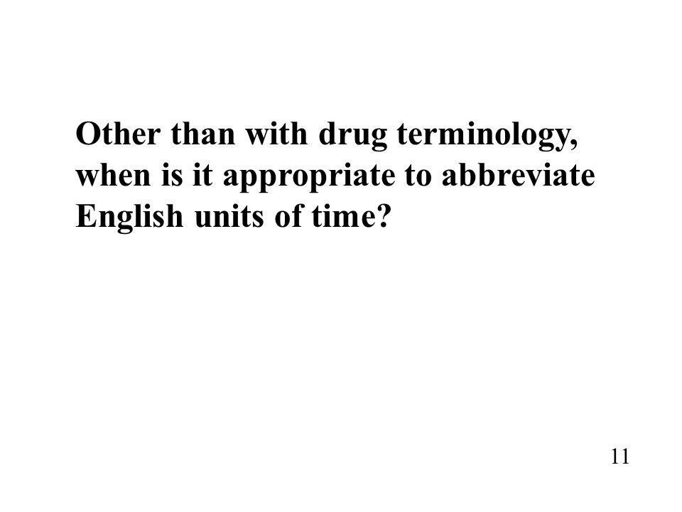 Other than with drug terminology,