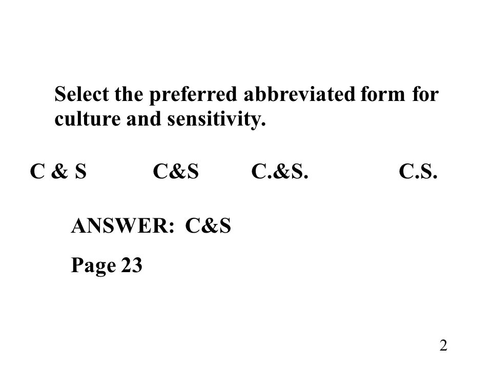 Select the preferred abbreviated form for culture and sensitivity.