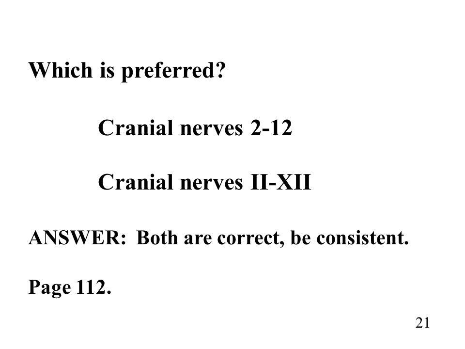 Which is preferred Cranial nerves 2-12 Cranial nerves II-XII
