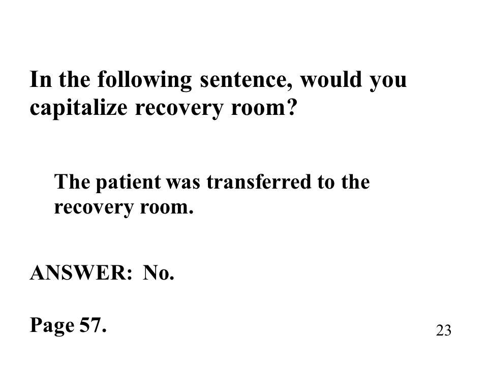 In the following sentence, would you capitalize recovery room
