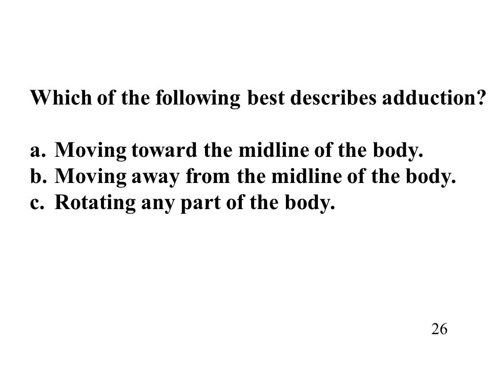 Which of the following best describes adduction