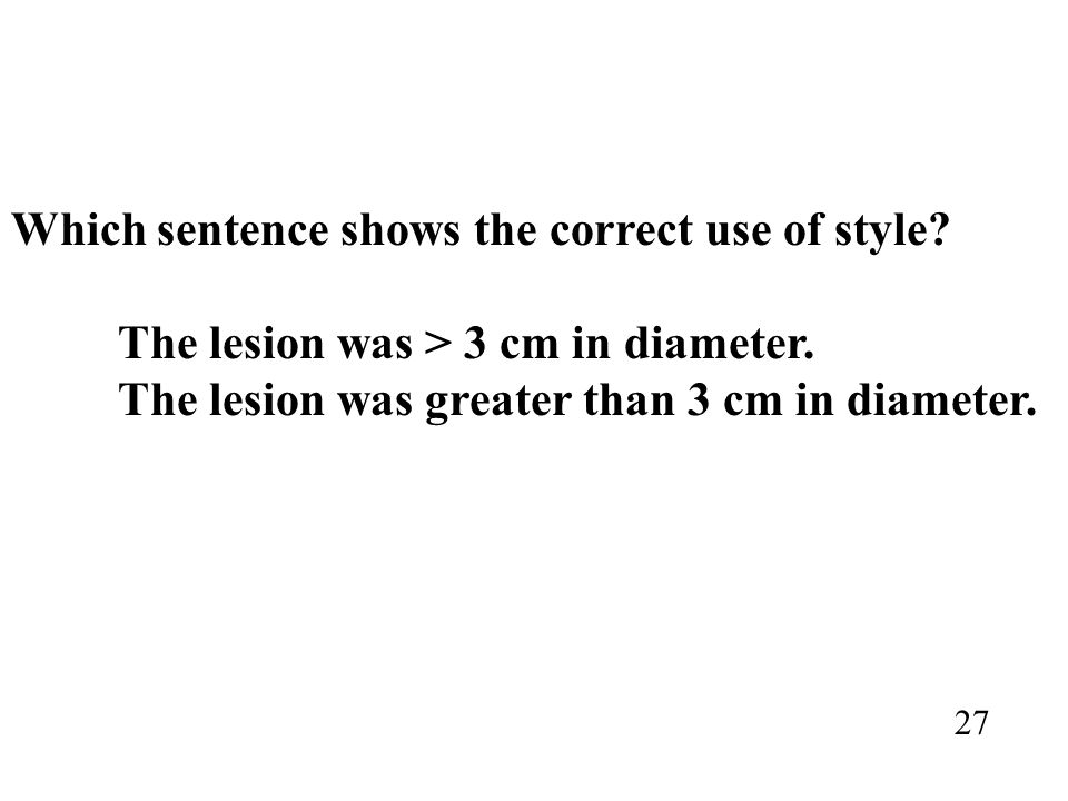 Which sentence shows the correct use of style