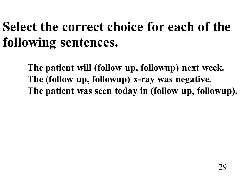 Select the correct choice for each of the following sentences.
