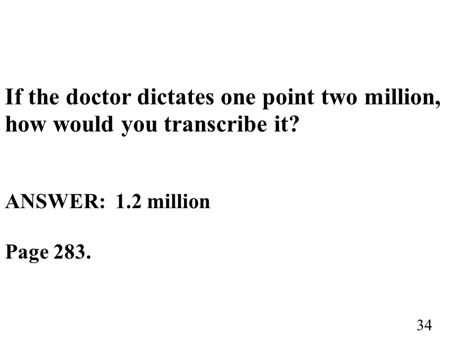 If the doctor dictates one point two million,