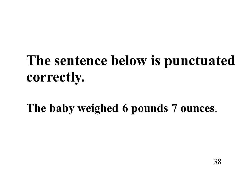The sentence below is punctuated correctly.