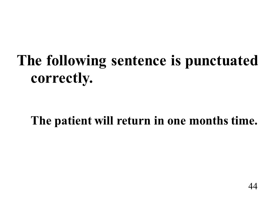 The following sentence is punctuated correctly.