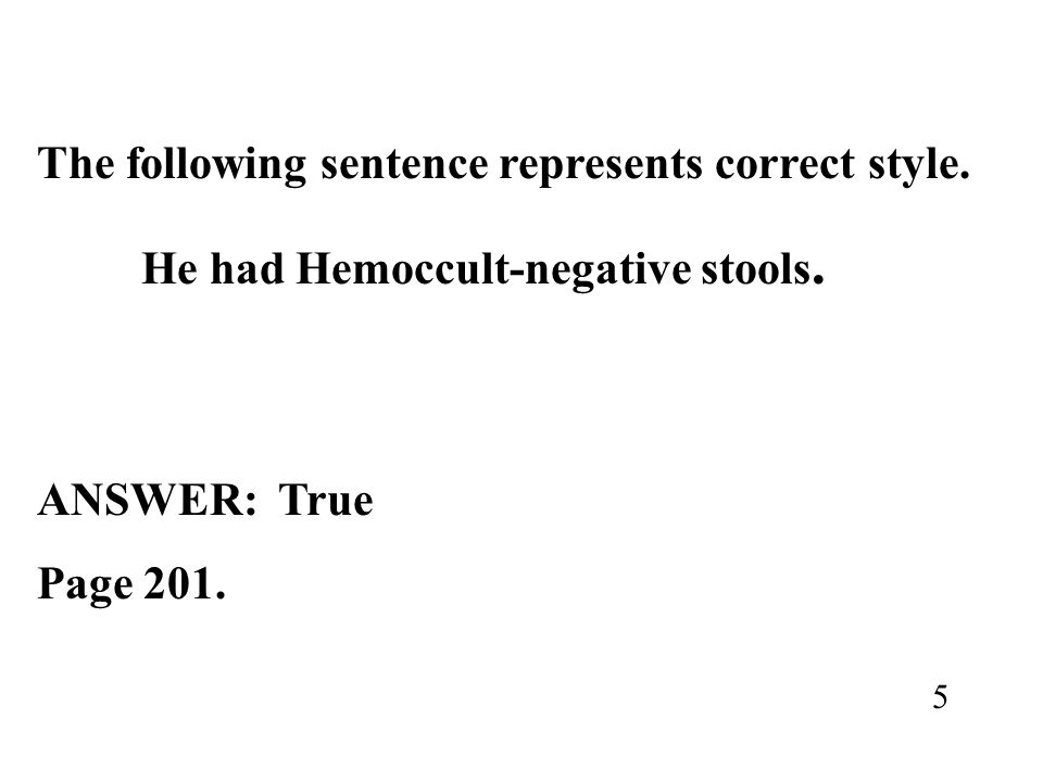 The following sentence represents correct style.