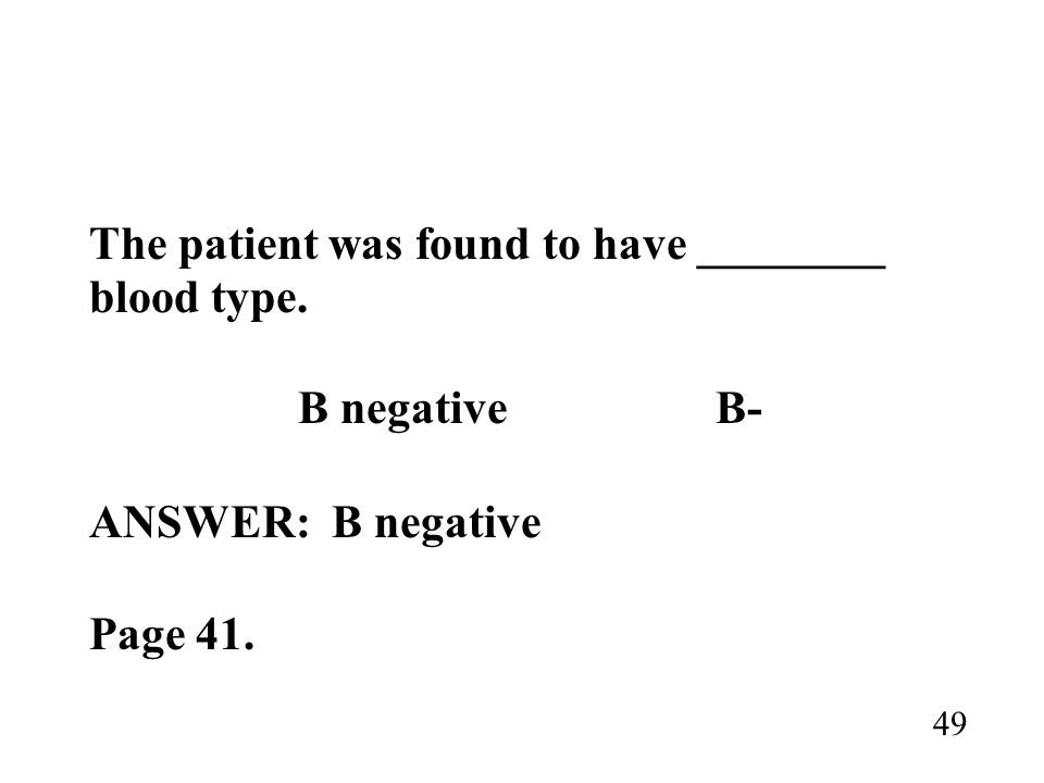 The patient was found to have ________ blood type. B negative B-