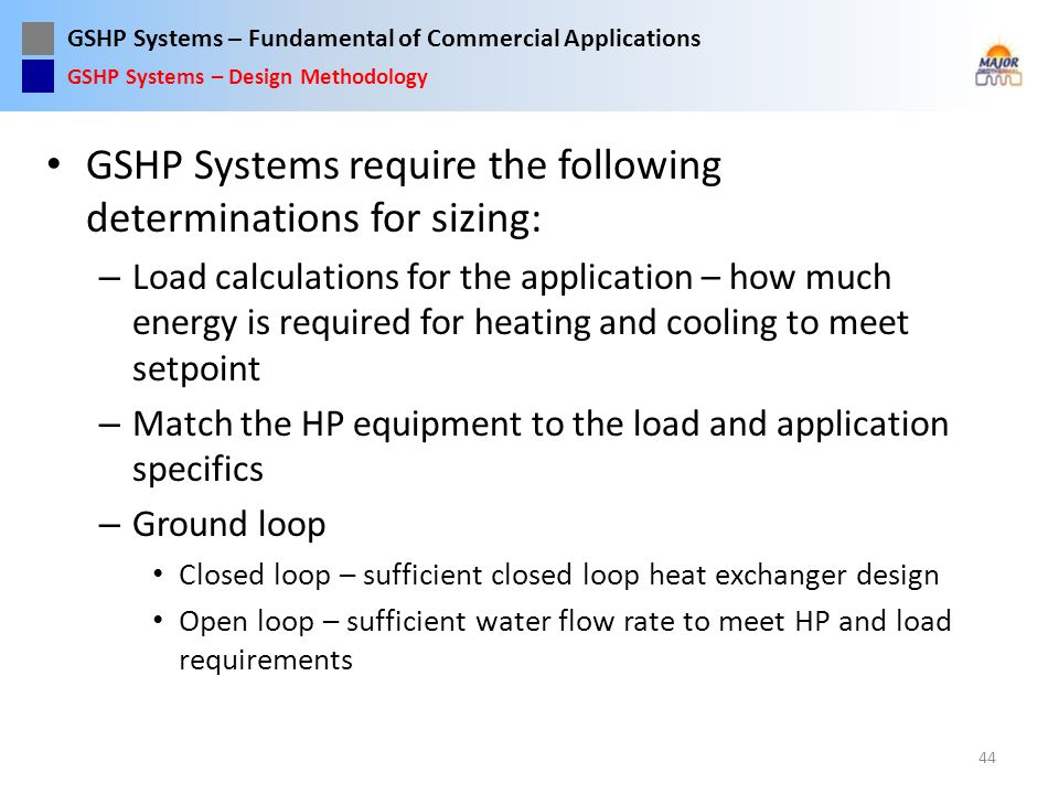 GSHP Systems require the following determinations for sizing: