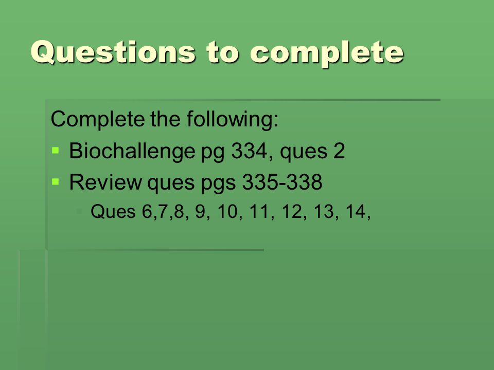 Questions to complete Complete the following: