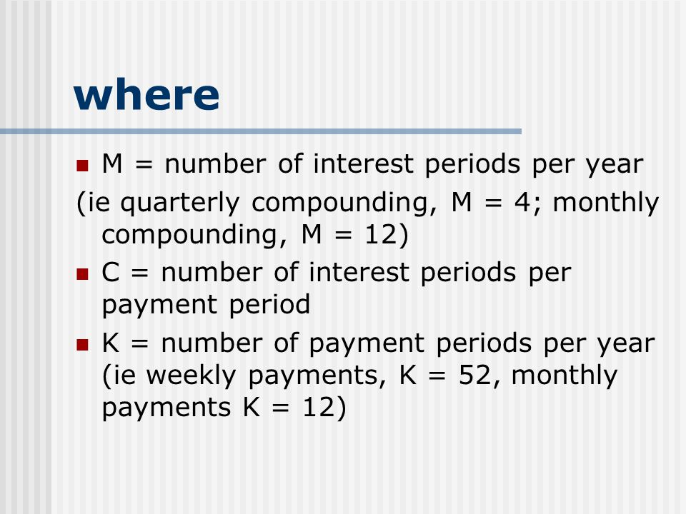 where M = number of interest periods per year