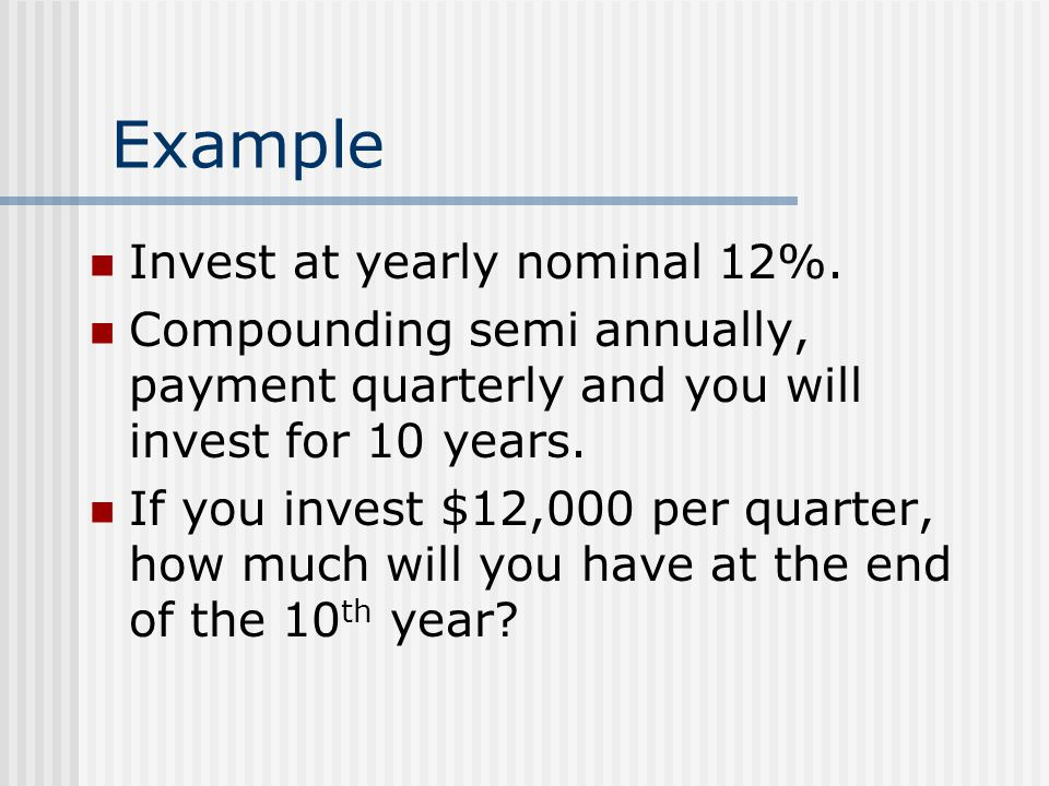 Example Invest at yearly nominal 12%.