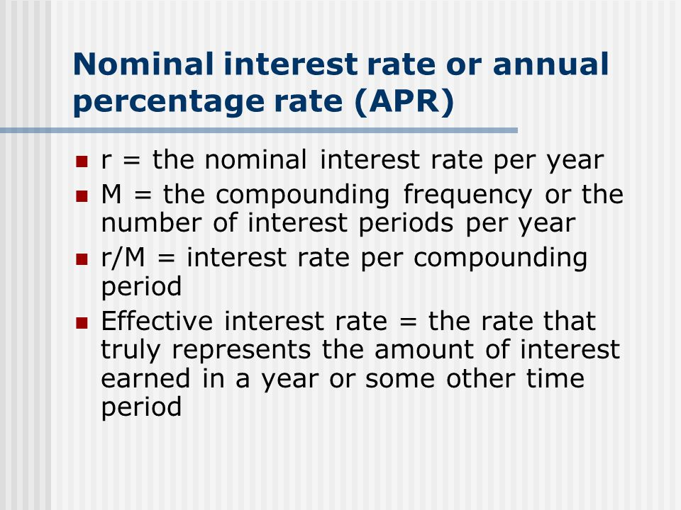 Nominal interest rate or annual percentage rate (APR)