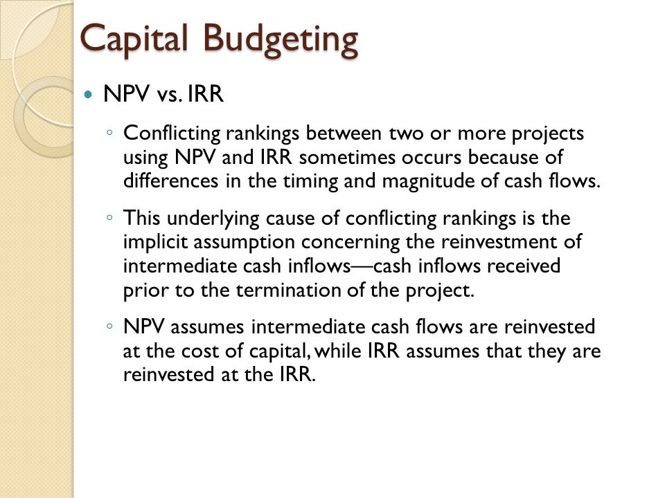 Capital Budgeting NPV vs. IRR