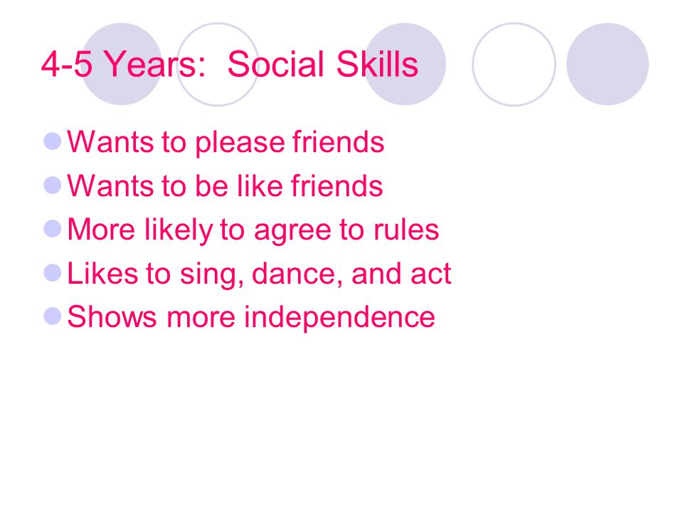 4-5 Years: Social Skills Wants to please friends