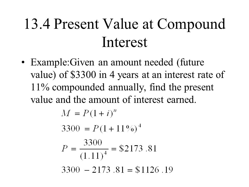 13.4 Present Value at Compound Interest