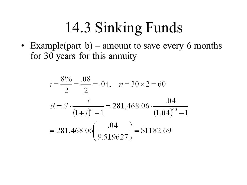 14.3 Sinking Funds Example(part b) – amount to save every 6 months for 30 years for this annuity