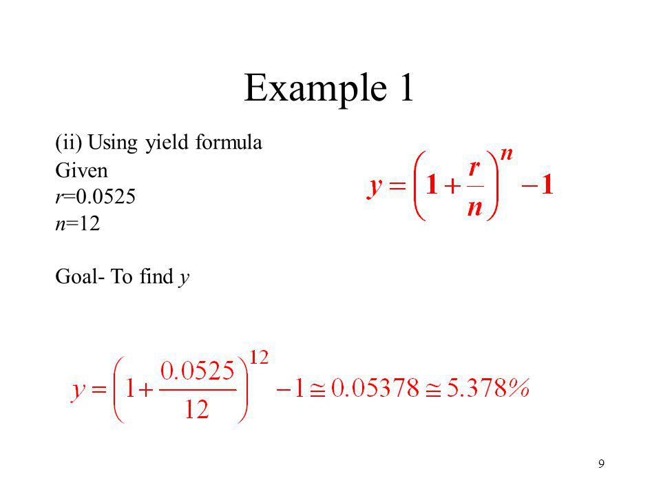 Example 1 (ii) Using yield formula Given r= n=12 Goal- To find y